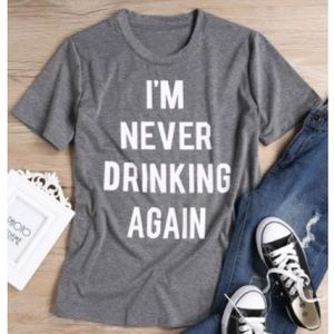 👚 Funny Drinking Shirts - Never Again - NWT